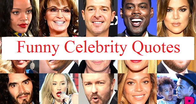 100 Funny Celebrity Sayings and Quotes To Make Your Day